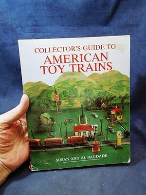 Collection Guide To American Toy Trains Book Susan & Al Bagdade