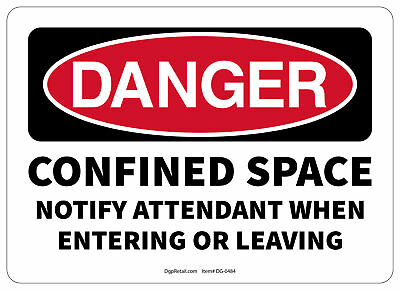 Osha Danger Safety Sign Confined Space Notify Attendant When Entering Leaving