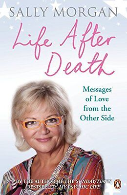 Life After Death: Messages of Love from the O by Sally Morgan New Paperback Book