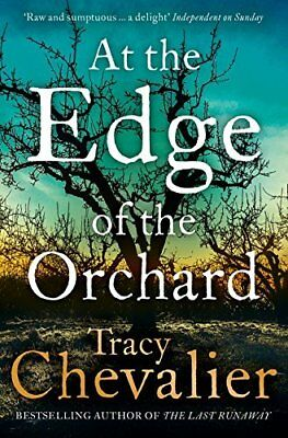 At the Edge of the Orchard by Tracy Chevalier New Paperback Book