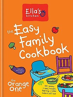 Ellas Kitchen: The Easy Family Cookbook by Ella's Kitchen New Hardback Book