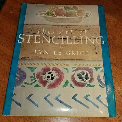 THE ART of STENCILING by LYN LE GRICE HARDCOVER 1986 1st AMERICAN EDITION