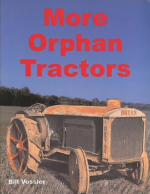 More Orphan Tractors by Bill Vossler