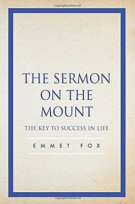 The sermon on the mount fox emmet new paperback book 1329 new the sermon on the mount the key to success in life by emmet fox fandeluxe Images