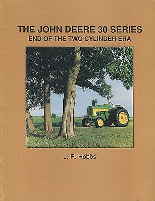 The John Deere 30 Series End of the Two Cylinder Era by J.R. Hobbs