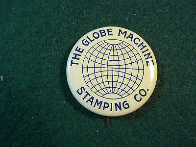 Celluloid Advertising Pinback Button The Globe Machine Stamping Co.