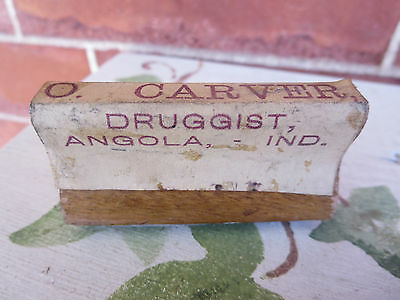 Antique Wood & Rubber Druggist Stamp O Carver Angola Ind Indiana IN