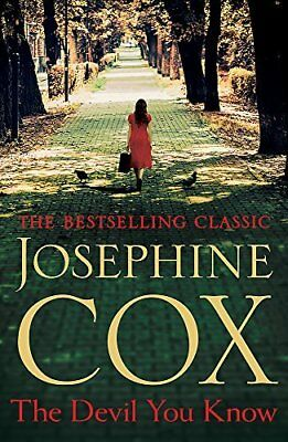 The Devil You Know: A deadly secret changes  by Josephine Cox New Paperback Book