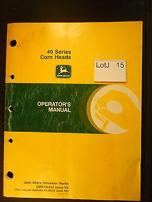 LotJ 15: John Deere Operator's Manual 40 Series Corn Heads