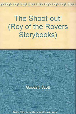 Good, The Shoot-out! (Roy of the Rovers Storybooks), Goodall, Scott, Book