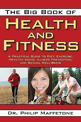 The Big Book of Health and Fitness: A Practical Guide to Diet, Exercise, Healthy