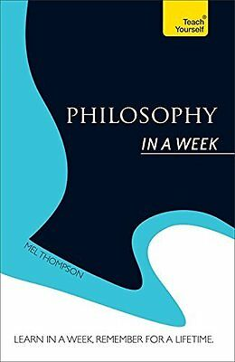 Philosophy in a Week: Teach Yourself by Mel Thompson New Paperback Book