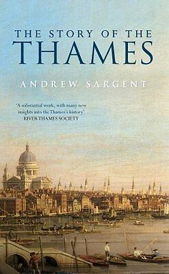 Story of the Thames by Andrew Sargent New Paperback Book