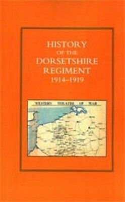 History of the Dorsetshire Regiment 1914-1919 by Various New Paperback Book