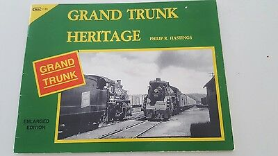 Grand Trunk Heritage by Philip R. Hastings