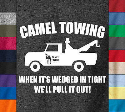 CAMEL TOWING T-Shirt Funny College Humor Joke Sexy Toe Truck Ringspun Cotton Tee
