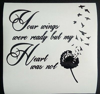 Vinyl decal quote phrase DAD Your wings were ready but MY heart was not  16cms