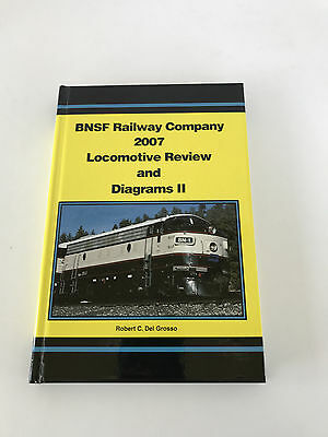 BNSF Railway Company 2007 Locomotive Review and Diagrams II Robert C Del Grosso