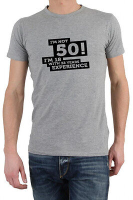 I'M NOT 50 I'M 18 WITH 32 YEARS EXPERIENCE BIRTHDAY T-shirt size S-XXL