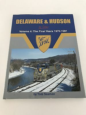 Delaware & Hudson In Color Volume 4 The Final Years 1976-1991 Tom Seaman