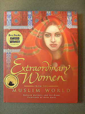EXTRORDINARY WOMEN FROM THE MUSLIM WORLD by Maydell and Riahi – Hardcover