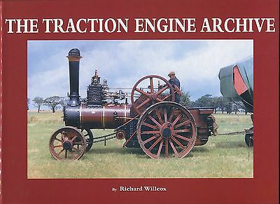 The Traction Engine Archive by Richard Willcox