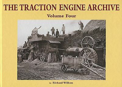 The Traction Engine Archive Volume Four by Richard Willcox