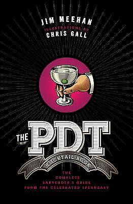 The PDT Cocktail Book by Jim Meehan Hardcover Book (English)
