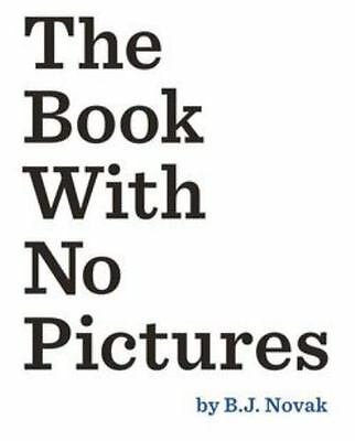 The Book with No Pictures by B J Novak - Hardcover - NEW