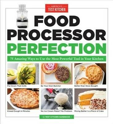 Food Processor Perfection by America's Test Kitchen Paperback Book
