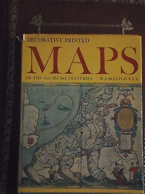 Decorative Printed Maps of 15th to 18th Centuries by R A Skelton F.S.A.