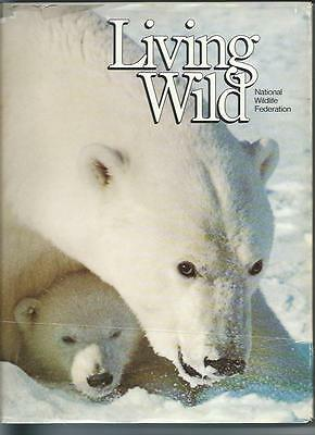 Living Wild 1980 National Wildlife Hard Cover 207 Page Book-Lots Of Pictures