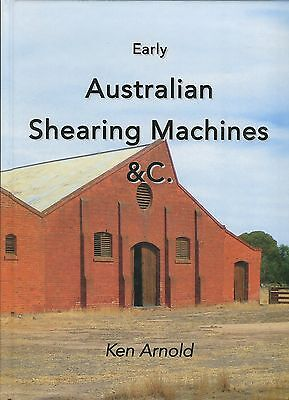 Early Australian Shearing Machines & C. by Ken Arnold