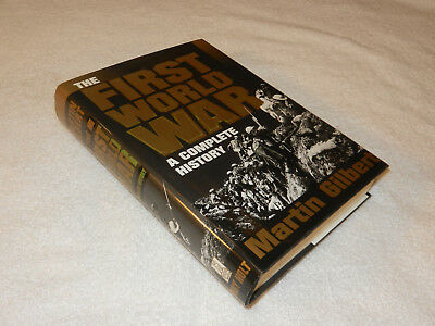 """WW I   """"THE FIRST WORLD  WAR: A COMPLETE HISTORY"""" by Martin Gilbert"""