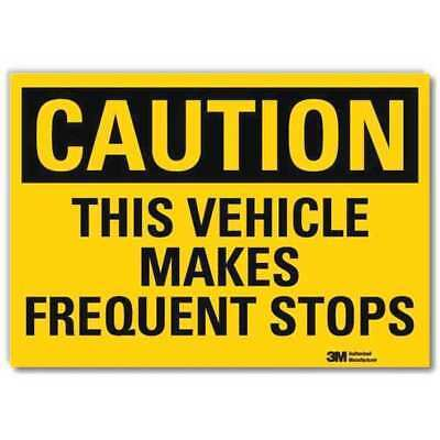 LYLE U4-1724-RD_10X7 Safety Sign,Vehicle Frequent Stops,7in H G1812520