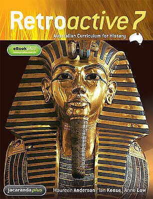 Retroactive 7 Australian Curriculum for History textbook  by Anne Low,...