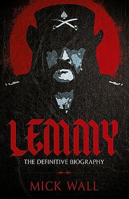 Lemmy The Definitive Biography Mick Wall  Paperback Book 2016