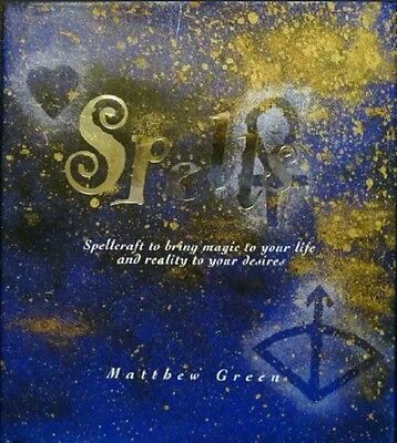 Spells : Spellcraft to Bring Magic to Your Life by Green Matthew. Hardcover. NEW