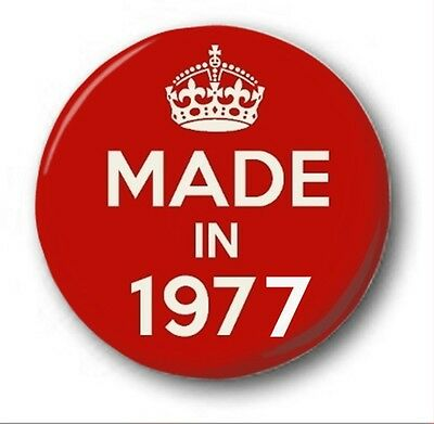 MADE IN 1977 - 1 inch / 25mm Button Badge - Novelty Cute 40th Birthday