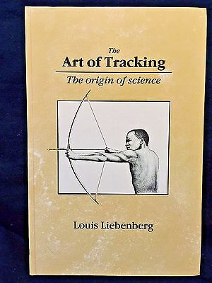 RARE The Art of Tracking The Origin of Science Louis Liebenberg 1990 HARDCOVER