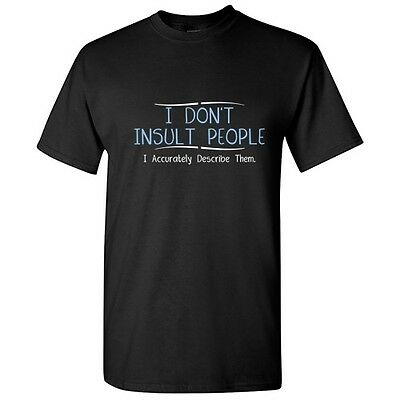 Insult People Sarcastic Rude Adult Cool Graphic Gift Idea Humor Funny T-Shirt