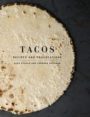 Tacos: Recipes and Provocations by Alex Stupak Hardcover Book (English)
