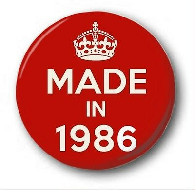 MADE IN 1986 - 1 inch / 25mm Button Badge - Novelty Cute 31st Birthday