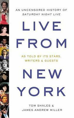 Live from New York : An Uncensored History of Saturday Night Live by Tom Shales