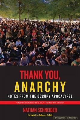 Thank You Anarchy Nathan Schneider Rebecca Solnit Paperback NEW Book