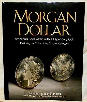 Morgan Dollar: America's Love Affair With a Legendary Coin by Michael Standish