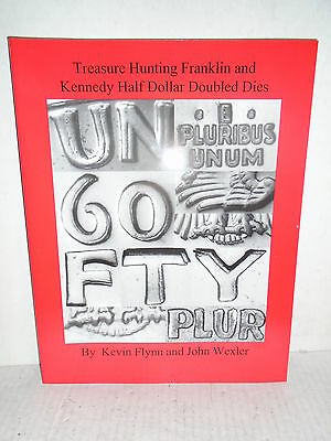 Treasure Hunting Franklin and Kennedy Half Dollar Doubled Dies by Flynn 1st Ed.