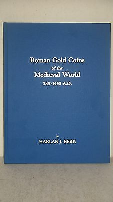Roman Gold Coins of the Medieval World 383 - 1453 A.D. Harlan J Berk Numismatic
