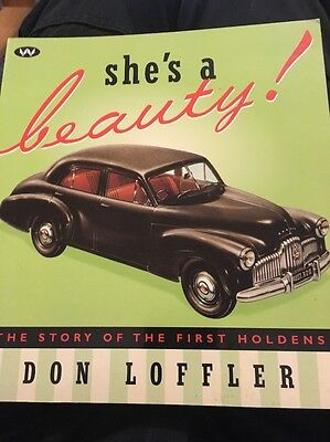 She's a Beauty!: Story of the First Holdens by Don Loffler (Paperback, 1998)