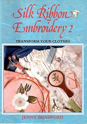 Silk Ribbon Embroidery 2 - Transform your clothes - Jenny Bradford